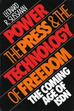Power, the Press and the Technology of Freedom: The Coming Age of ISDN