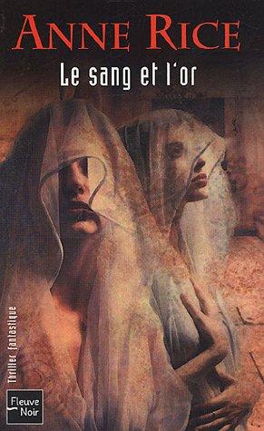 Le Sang et l'Or by Anne Rice