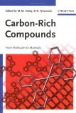 Carbon Rich Compounds: From Molecules To Materials