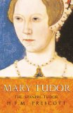 Mary Tudor: The Spanish Tudor