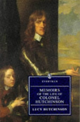 Memoirs of the Life of Colonel Hutchinson by Lucy Hutchinson