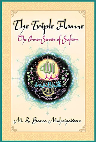 The Triple Flame: The Inner Secrets of Sufism