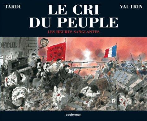 Le cri du peuple, tome 3: Les heures sanglantes