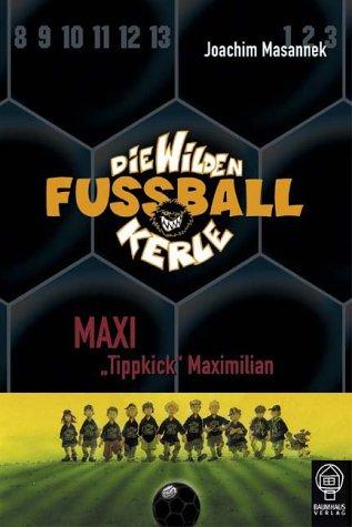 Maxi ' Tippkick' Maximilian