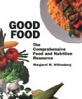 Good Food: The Comprehensive Food and Nutrition Resource