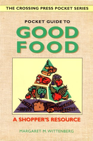 pocket-guide-to-good-food-a-shopper-s-resource-the-crossing-press-pocket-series