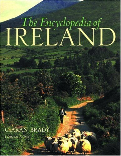 The Encyclopedia of Ireland: An A-Z Guide to Its People, Places, History, and Culture (ePUB)