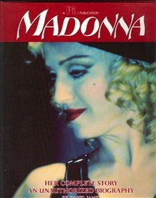 Madonna: Her Complete Story, An Unauthorized Biography