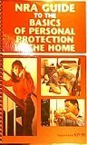NRA guide to the basics of Personal Protection in the home [I... by National Rifle Association