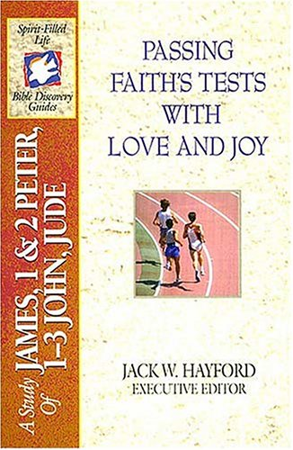 The Spirit-Filled Life Bible Discovery Series: B24-Passing Faith's Tests with Love and Joy