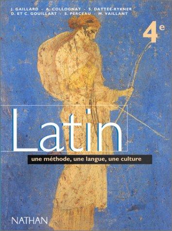Latin, 4e: Une Méthode, Une Langue, Une Culture..