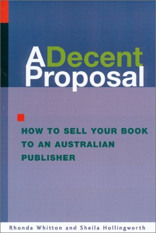 A Decent Proposal: How To Sell Your Book To An Australian Publisher