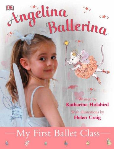 My First Ballet Class (Angelina Ballerina)