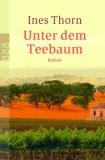 Unter dem Teebaum by Ines Thorn