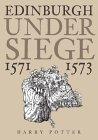 Edinburgh Under Siege: 1571-1573