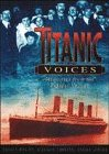 Titanic Voices: Memories from the Fateful Voyage