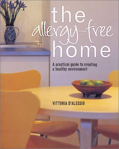 The Allergy-Free Home by Vittoria D'Alessio