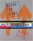 Printed Matter: Bound for Glory