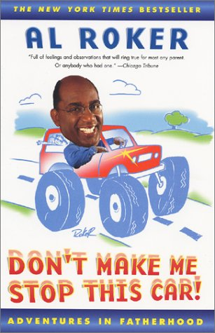 Don't Make Me Stop This Car! by Al Roker