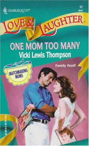 One Mom Too Many  (Matchmaking Mothers) (Love & Laughter, No 17)