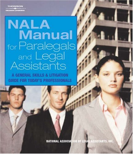 nala manual for legal assistants a general skills litigation rh goodreads com nala manual for paralegals and legal assistants sixth edition Nala Certified Paralegal