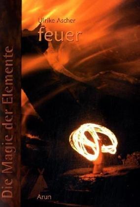 Die Magie der Elemente. Band II - Feuer