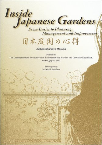 Inside Japanese Gardens: From Basics To Planning, Management And Improvement