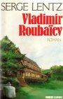 Vladimir Roubaïev, ou les provinces de l'irréel