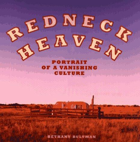 Redneck Heaven by Bethany E. Bultman