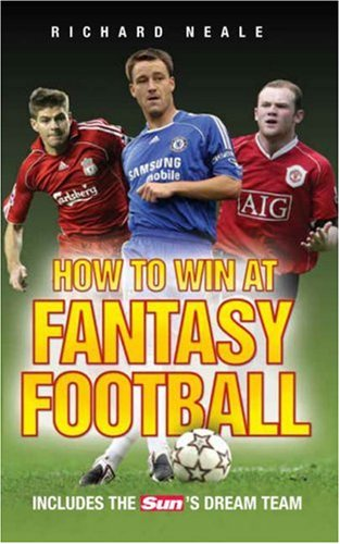 How to Win at Fantasy Football: Includes The Sun's Dream Team
