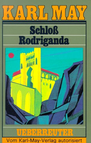 Schloß Rodriganda by Karl May