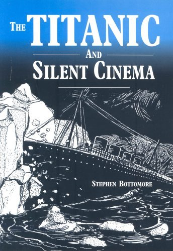 "The ""Titanic"" And Silent Cinema"