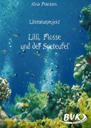 Literaturprojekt. Lilli, Flosse und der Seeteufel
