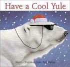 Have a Cool Yule: Merry Christmas from Will Bullas