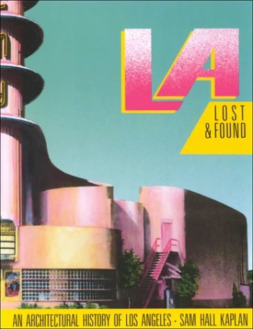 L.A. Lost & Found: An Architectural History of Los Angeles