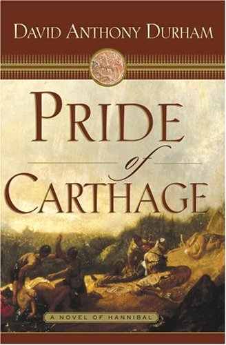 Pride of Carthage: A Novel of Hannibal