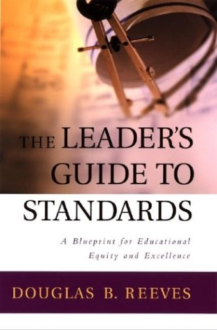 The leaders guide to standards a blueprint for educational equity the leaders guide to standards a blueprint for educational equity and excellence by douglas b reeves malvernweather Gallery