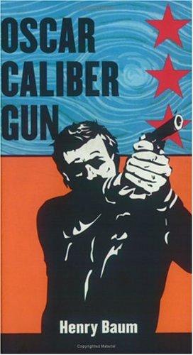 Oscar Caliber Gun by Henry Baum