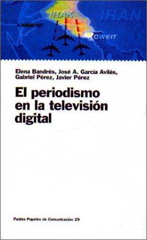 El Periodismo En La Television Digital/ Journalism In Digital Tv (Comunicacion/ Communication)