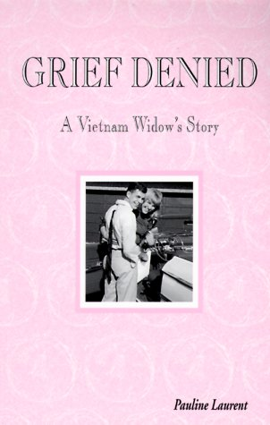 Grief Denied: A Vietnam Widow's Story