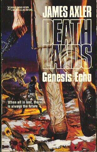 Genesis Echo (Deathlands, #25)