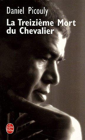 La Treizième Mort du Chevalier by Daniel Picouly