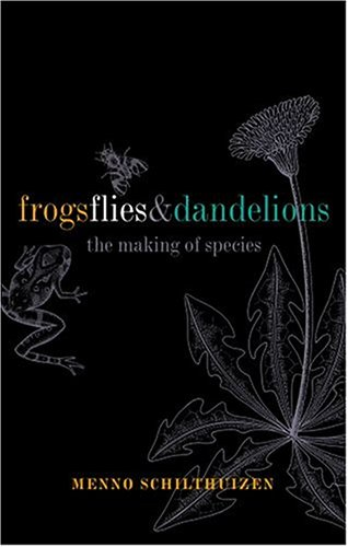 Frogs, Flies, and Dandelions: Speciation--The Evolution of New Species