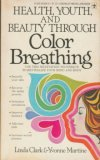 Health, Youth, And Beauty Through Color Breathing