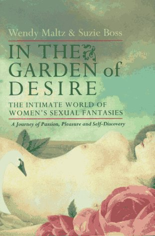 In the Garden of Desire: The Intimate World of Women's Sexual Fantasies