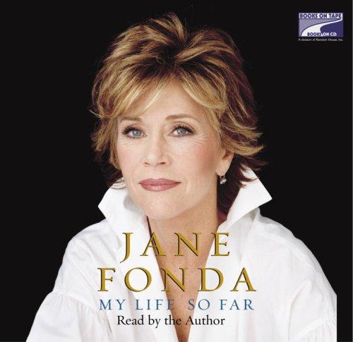 Jane Fonda My Life So Far by Jane Fonda