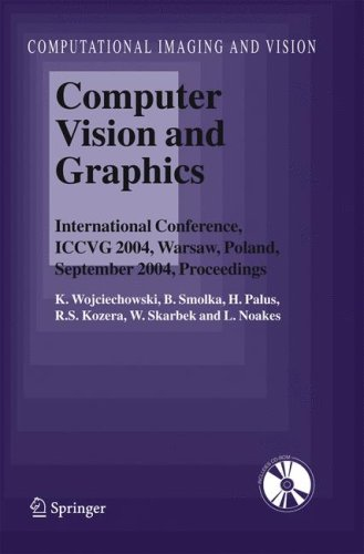Computer Vision And Graphics: International Conference, Iccvg 2004, Warsaw, Poland, September 2004, Proceedings (Computational Imaging And Vision)