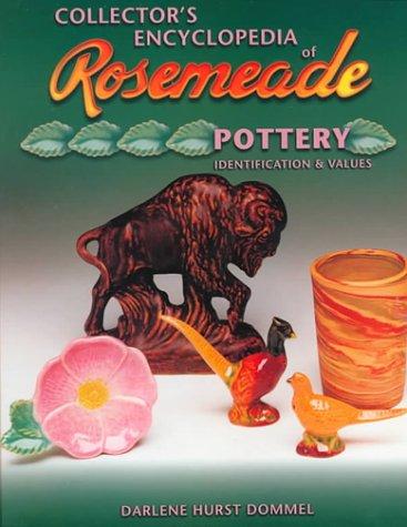 Collectors Encyclopedia of Rosemeade Pottery Identification