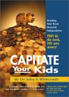 Capitate Your Kids: Teaching Your Teens Financial Independence
