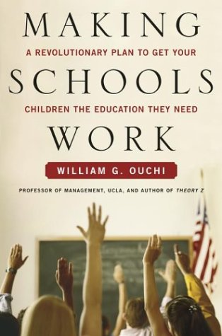 Making Schools Work: A Revolutionary Plan to Get Your Children the Education They Need